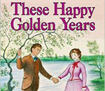 Partial front book cover image of These Happy Golden Years, written by Laura Ingalls Wilder, illustration by Garth Williams.