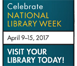 Celebrate National Library Week - April 9-15, 2017 - American Library Association (ALA) graphic.