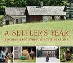 Front book cover of A Settler's Year: Pioneer Life Through The Seasons, written by bestselling author Kathleen Ernst, photos by Loyd Heath, published by the Wisconsin Historical Society Press.
