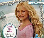 Partial image of the front cover of the American Girl book Catch the Wind: My Journey With Caroline written by bestselling author Kathleen Ernst.