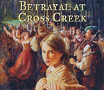 "Image of partial book cover for ""Betrayal At Cross Creek"" written by kathleen Ernst, published by American Girl."