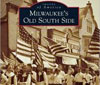 "Partial book cover of ""Milwaukee's Old South Side"" by Jill Florence Lackey and Rick Petrie, from Arcadia Publishing."