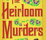 Partial image of the front cover of The Heirloom Murders, the second Chloe Ellefson Historic Sites mystery book, written by bestselling author Kathleen Ernst, published by Midnight Ink Books.