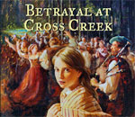 Partial front book cover of the multiple award-winning History Mystery book Betrayal at Cross Creek written by bestselling author Kathleen Ernst, published by American Girl.