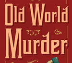 "Partial image of book cover of ""Old World Murder"" written by Kathleen Ernst and published by Midnight Ink."