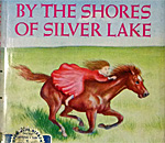 Partial front book cover image of By The Shores Of Silver Lake, written by bestselling author Laura Ingalls Wilder, illustrated by Garth Williams, published by Harper & Row.