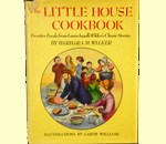 Image of the front cover of the Little House Cookbook: Frontier Foods from Laura Ingalls Wilder's Classic Stories, written by Barbara M. Walker (Harper & Row, 1979) with illustrations by Garth Williams.