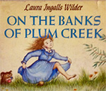 Partial front book cover image by artist Garth Williams for On The Banks Of Plum Creek written by bestselling author Laura Ingalls Wilder, published by Harper & Row.