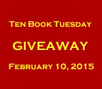 Ten Book Tuesday Giveaway graphic for 10 February 2015.