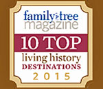 Family Tree Magazine Top 10 Living History Destination 2015 graphic.