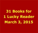 Graphic for 31 Books for 1 Lucky Winner Giveaway, March 3, 2015.