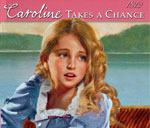"Partial image of book cover for ""Caroline Takes A Chance"" by author Kathleen Ernst, published by American Girl."