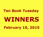 Ten Book Tuesday Giveaway Winners graphic for February 10, 2015.