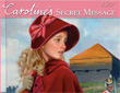 kathleen ernst, caroline abbott, caroline's secret message, book two, preview, american girl, sackets harbor new york, kingston upper canada, lake ontario, war of 1812, ages 8 and up,