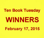 Ten Book Tuesday Giveaway Winners graphic for February 17, 2015.