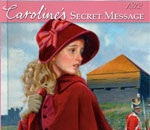 Partial image of the book cover of Caroline's Secret Message, a Caroline Abbott book written by Kathleen Ernst, published by American Girl.