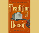 Front cover of Tradition of Deceit, the fifth book in the award-winning Chloe Ellefson Historic Sites mystery series by bestselling author Kathleen Ernst, published by Midnight Ink Books.