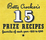 Cover illustration of Betty Crocker's 15 Prize Recipes favorites of each year 1921 to 1936.