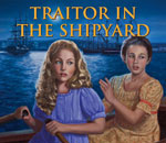 "Cropped image of the cover of Traitor In The Shipyard,"" a Caroline Abbott American Girl mystery book by author Kathleen Ernst."