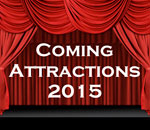 Image of stage with red curtains overlaid with the words Coming Attractions 2015.