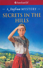 secrets in the hills: a josefina mystery, american girl mysteries