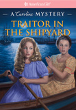Kathleen Ernst, Traitor in the Shipyard book