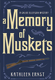 Kathleen Ernst, A Memory of Muskets book