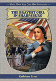 Kathleen Ernst, The Bravest Girl in Sharpsburg book