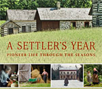 A Settler's Year Pioneer Life Through the Seasons by Kathleen Ernst from Wisconsin Historical Society Press.