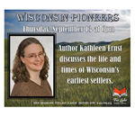 Poster of authorKathleen Ernst Wisconsin Pioneers program 13 September 2018 at Fox Lake District Library in Fox Lake Illinois.