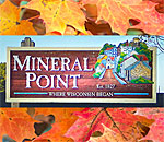 Image of Mineral Point Wisconsin town sign over a background of fall leaves graphic by Deep Vee Productions.