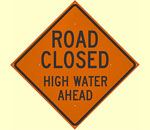 Road Closed High Water Ahead highway sign graphic.