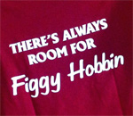 Photo of t-shirt with There's Always Room For Figgy Hobbin. Photo by bestselling author Kathleen Ernst taken 2017 at the Red Rooster Cafe, Mineral Point, WI